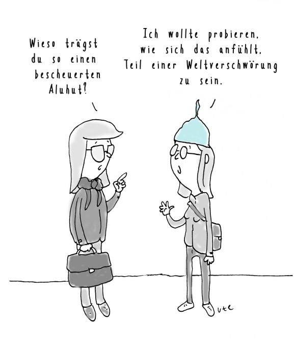Cartoon zur Weltverschwörung mit Aluhut von Ute Hamelmann