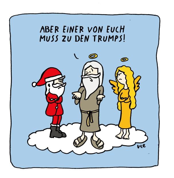 Cartoon von Ute Hamelmann: Gott sagt, dass das Christkind oder der Weihnachtsmann zu den Trumps müssen.